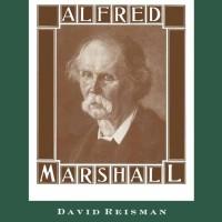Alfred Marshall: Progress and Politics - David Resiman (Classic)