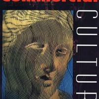 In Praise of Commercial Culture - Tyler Cowen (Art/ Business)