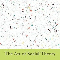 Art of Social Theory - Richard Swedberg (Politic/ Economy/ Marx/Weber)