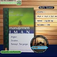 Manajemen Iman Agar Iman Tetap Terjaga - Media Hidayah - Karmedia