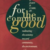 For the Common Good: Redirecting the economy toward community, the env