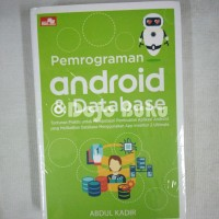 Pemrograman Android & Database by Abdul Kadir