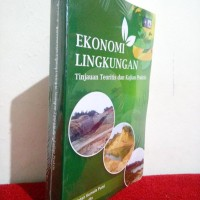 Ekonomi Lingkungan: Tinjauan Teoritis dan Kajian Praktis