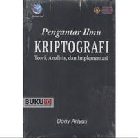 Buku Pengantar Ilmu Kriptografi, Teori, Analisis Dan Implementasi