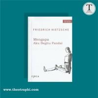 Mengapa Aku Begitu Pandai -Friedrich Nietzsche