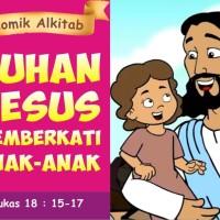 Komik Alkitab Tuhan Yesus Memberkati Anak-Anak