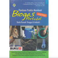Buku Panduan Praktis Membuat Biogas Portabel Skala Rumah Tangga