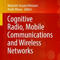 Cognitive Radio, Mobile Communications and Wireless Networks_5 EBOOK