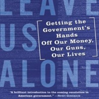 Leave Us Alone: Getting the Government's Hands Off