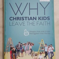 Buku tentang iman....WHY CHRISTIAN KIDS LEAVE THE FAITH