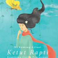 Ketut Rapti :Kumpulan Cerita Perempuan - Indie Book Corner