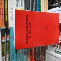 Hukum pidana militer di indonesia by Kanter Sianturi