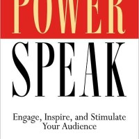 PowerSpeak: Engage, Inspire, and Stimulate Your Audience