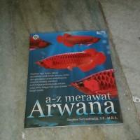 a-z merawat Arwana