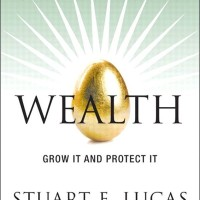 Wealth: Grow It, Protect It, Spend It, and Share It
