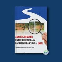 Analisis Bencana untuk Pengelolaan Daerah Aliran Sungai (DAS): Studi K