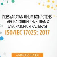 Persyaratan Umum Kompetensi Laboratorium Pengujian ISO/IEC 17025: 2017