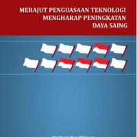 eBook Merajut Penguasaan Teknologi Mengharap Peningkatan Daya Saing