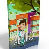 Buku ABSURD (Karena Cinta Tak Masuk Akal dan Perlu Ditertawakan)