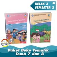 Paket Buku Tematik SD Kelas 3 Semester 2 Tema 7 dan 8 K.13 Revisi 2018