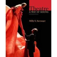 Theatre : A Way of Seeing - Milly S. Barranger (7th Edition)