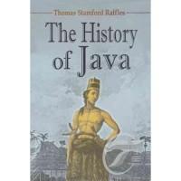 The History of Java - Thomas Stamford Raffles