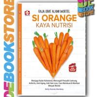 Seri Apotek Dapur: Raja Obat Alami Wortel Si Orange Kaya Nutrisi
