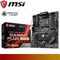 Motherboard MSI - X470 GAMING PLUS MAX Ryzen AM4 ATX Form Factor
