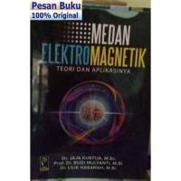 Buku MEDAN ELEKTROMAGNETIK Teori dan Aplikasinya - Jaja Kustija