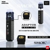 VXV 510 Smok RPM Adapter 100% Authentic - Smok RPM Connector VXV