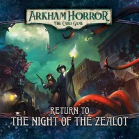 Arkham Horror LCG Return to the Night of the Zealot (2018)