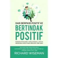 Dari Berpikir Positif ke Bertindak Positif ; Pendekatan Baru yang Radi