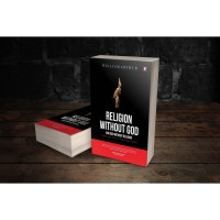RELIGION WITHOUT GOD AND GOD WITHOUT RELIGION - WILLIAM ARTHUR