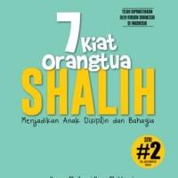 7 KIAT ORANGTUA SHALIH oleh IHSAN BAIHAQI IBNU BUCHORI  abah ihsan