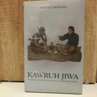 Kawruh Jiwa Warisan Spiritual Ki Ageng Suryomentaram Oleh Muhaji F.