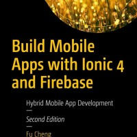 Build Mobile Apps with Ionic 4 and Firebase (BUKU CETAK)