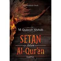 Seri Makhluk Ghaib: Setan dalam al-Qur'an oleh M Quraish Shihab