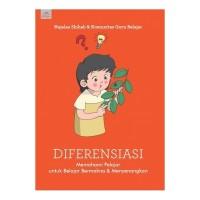 Diferensiasi, Memahami Pelajar untuk Belajar Bermakna dan Menyenangkan