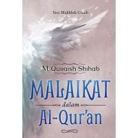 Seri Makhluk Ghaib: Malaikat dalam al-Qur'an oleh M Quraish Shihab