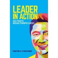 Leader In Action : Aksi Praktisi Menjadi Pemimpin Sukses