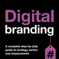Digital Branding: A Complete Step-by-Step Guide