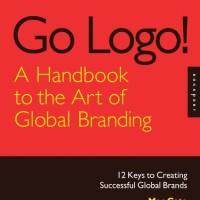 Go Logo! A Handbook to the Art of Global Branding