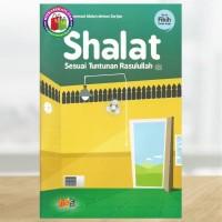 Shalat Sesuai Tuntunan Rasulullah Shalallahu 'Alaihi Wasallam