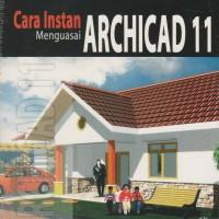 CARA INSTAN MENGUASAI ARCHICAD 11