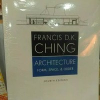 Architecture Form, Space and Order (F.D.K Ching)