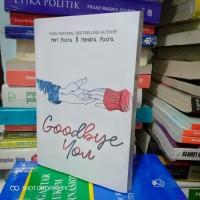 Novel Wattpad - GOODBYE YOU - Mery Putra