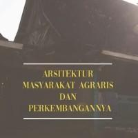 Buku Arsitektur Masyarakat Agraris dan Perkembangannya