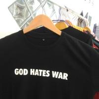 Baju god hates war baju tulisan kaos custom baju custom
