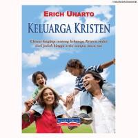 Buku Rohani Kristen - Keluarga Kristen - Oleh Erich Unarto
