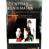 Identitas Dan Kenikmatan: Politik Budaya Layar Indonesia